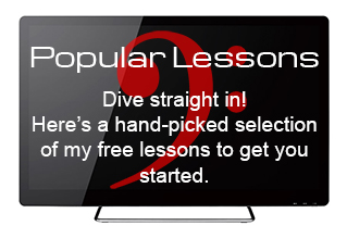 Dive straight in! Here's a hand-picked selection of my free lessons to get you started.